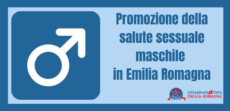 Progetto Promozione Salute Sessuale Maschile In Emilia Romagna Cittadinanzattiva Emilia Romagna